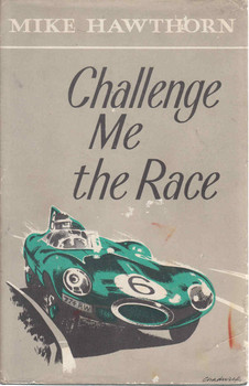 Challenge Me The Race (Mike Hawthorn) (B008DQ2HKE)