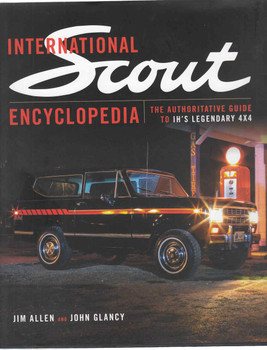 International Scout Encyclopedia:The Complete Guide To The Legendary 4 X 4 (9781937747510) - front
