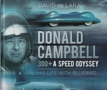Donald Campbell 330+ A Speed Odyssey: His Life With Bluebird (9780750970082) - front