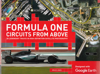 Formula One Circuits From Above: 28 Legendary Tracks in High-Definition Satellite Photography (Second Edition) (9781780978390) - front