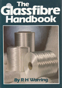 The Glassfibre Handbook (R H Warring)