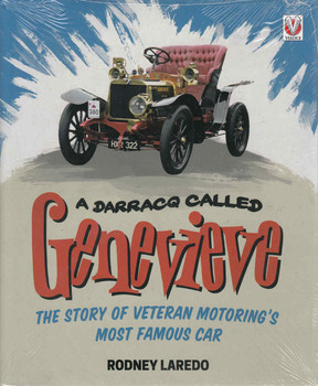 A Darracq Called Genevieve: The Story Of Veteran Motoring's Most Famous Car