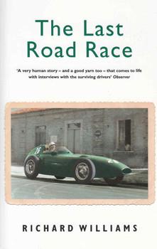The Last Road Race: 1957 Pescara Grand Prix (Paperback Edition) (9780753818510)