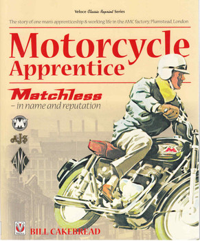 Motorcycle Apprentice: Matchless - In Name And Reputation - Veloce Classic Reprint Series (9781787110496)