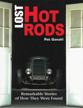 Lost Hot Rods: Remarkable Stories Of How They Were Found (9781613250853)