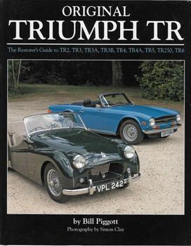 Original Triumph TR: The Resorer's Guide to TR2, TR3, TR3A, TR3B, TR4, TR4A, TR5, TR250, TR6 (9781906133689)