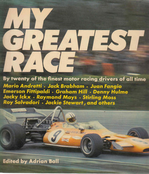My Greatest Race: By Twenty of the finest motor racing drivers of all time (9780246107213)