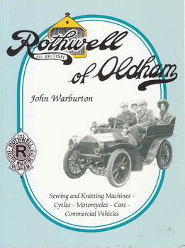 Rothwell Of Oldham: Sewing and Knitting Machines - Cycles - Motorcycles - Cars - Commercial Vehicles (9780956561800)