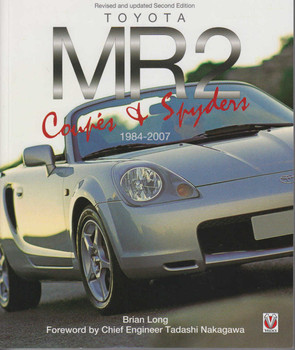Toyota MR2 Coupes & Spyders 1984 - 2007 Revised and Updated Second Edotion (9781787110625)