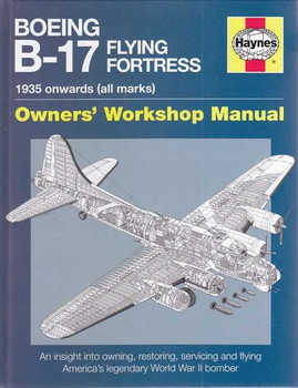 Boeing B-17 Flying Fortress 1935 onwards (all marks) Owners' Workshop Manual (paperback)