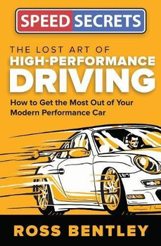 Speed Secrets: The Lost Art Of High-Performance Driving (9780760352373)