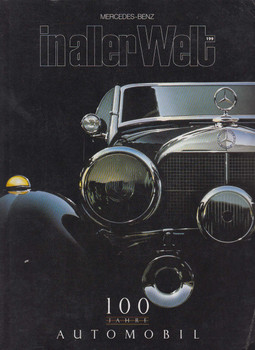 Mercedes-Benz in aller Welt 100 Jahre Automobil No.199/1986 -English Edition