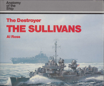 The Destroyer The Sullivans (Anatomy of the Ship Series) (9780851774763)