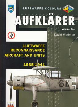 Aufklarer: Luftwaffe Reconnaissance Aircraft and Units 1935-41 Vol 1 (Luftwaffe Colours) (9781857802689)