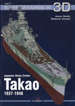 Japanese Heavy Cruiser Takao 1937-1946 - Super Drawings In 3D ( 9788362878901)