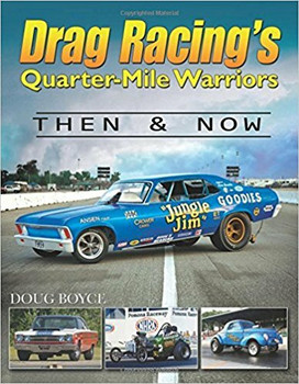 Drag Racing's Quarter-Mile Warriors - Then & Now