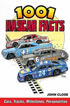 1001 NASCAR Facts - Cars, Tracks, Milestones, Personalities (9781613253106)