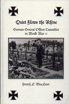 Quiet Flows the Rhine - German General Officer Casualities in World War II (9780921991328)