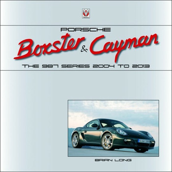 Porsche Boxster & Cayman - The 987 Series 2005 to 2012