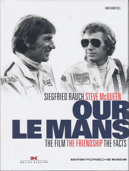 Our Le Mans - The Film, The Friendship, The Facts (Siegfried Rauch, Steve McQueen)