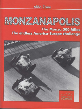 Monzanapolis - The Monza 500 Miles The endless America-Europe challenge (9788896796528)