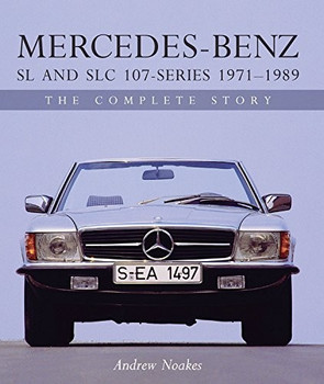 Mercedes-Benz SL and SLC 107 Series 1971 - 1989 - The Complete Story