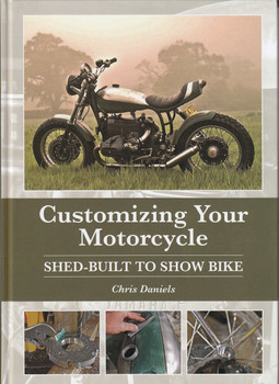 Customizing Your Motorcycle, Shed-Built to Show Bike