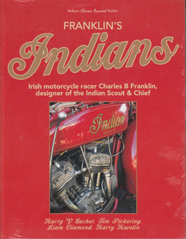 Franklin's Indians: Irish motorcycle racer Charles B Franklin, designer of the Indian Chief