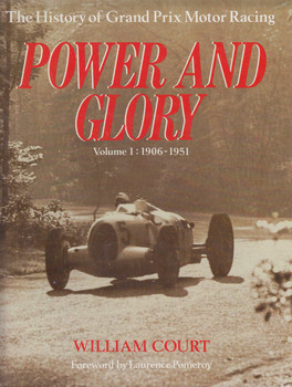Power and Glory: 1906-51 v. 1: History of Grand Prix Motor Racing (Hardcover 1992 by William Court)