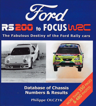 Ford RS 200 to FOCUS WRC The Fabulous Destiny of the Ford Rally Cars