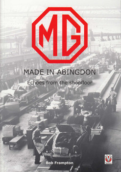 MG, Made in Abingdon - Echoes from the shopfloor