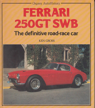 Ferrari 250GT SWB: The Definitive Ferrato Road-race Car (1985, by Ken Gross, Hardcover)
