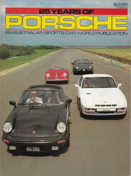 25 Years of Porsche - An Australian Sports Car World Publication