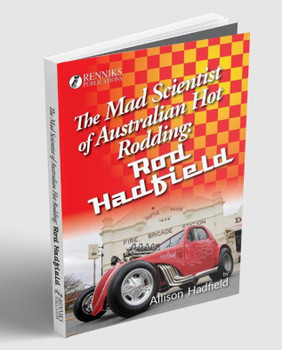 The Mad Scientist of Australian Hot Rodding - Rod Hatfield