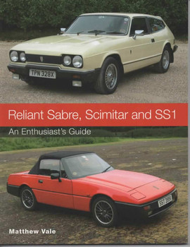 Reliant Sabre, Scimitar and SS1 - An Enthusiast's Guide (Matthew Vale) (9781785004216)