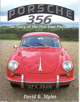 Porsche 356 - The Story of the Flat-four Porsches (25 May 1998 by David G. Styles)