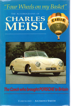 Four Wheels on My Basket: The Czech Who Brought Porsche to Britain (1 Jul 1991 by Charles Meisl)