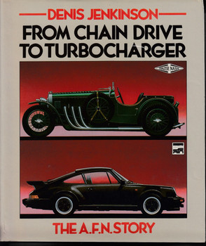 From Chain Drive To Turbocharger - The A.F.N. Story (Denis Jenkinson)