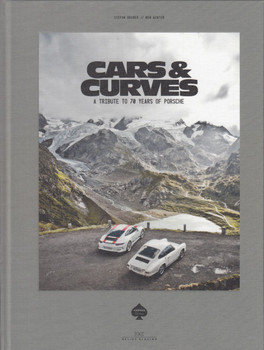 Cars & Curves - A Tribute to 70 Years of Porsche (Stefan Bogner, Ben Winter)