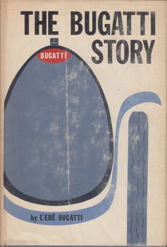 The Bugatti story Hardcover (1967 by L'Ebe Bugatti)