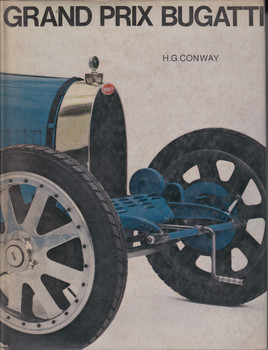Grand Prix Bugatti (1968. hardcover by H.G. Conway) (9780854290185)