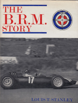 The B.R.M. Story (1966 by Louis T Stanley)