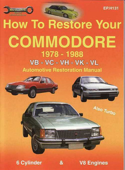 How to Restore Your Holden Commodore VB, VC, VH, VK, VL 1978 - 1988 Manual