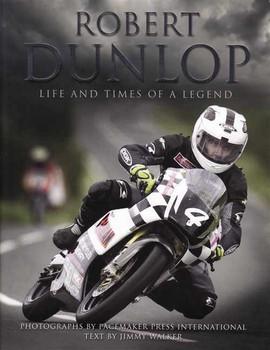 Robert Dunlop: Life And Times Of A Legend