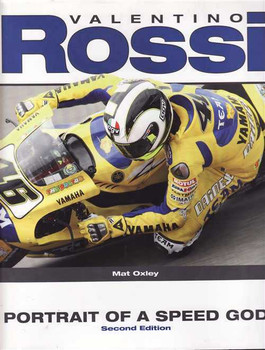 Valentino Rossi: Portrait of a Speed God (2nd Edition)