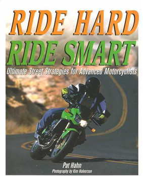 Ride Hard Ride Smart: Ultimate Street Strategies for Advanced Motorcyclist
