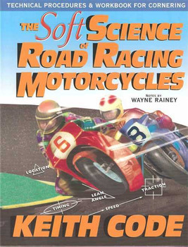 The Soft Science Or Road Racing Motorcycles (Keith Code)