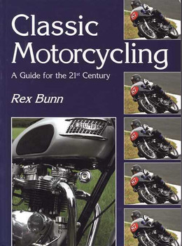 Classic Motorcycling: A Guide For The 21st Century