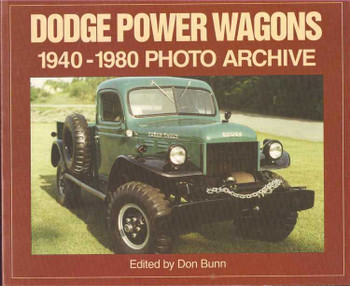 Dodge Power Wagons 1940 - 1980 Photo Archive