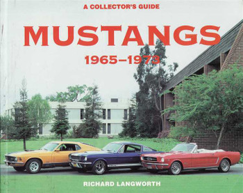 Mustang 1965 - 1973: Collector's Guide